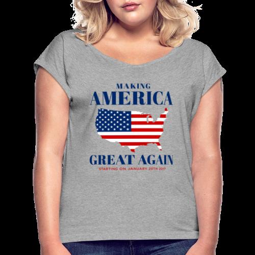 Making America Great Again - Women's Roll Cuff T-Shirt