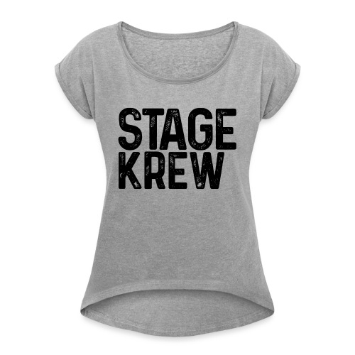 Stage Krew - Women's Roll Cuff T-Shirt