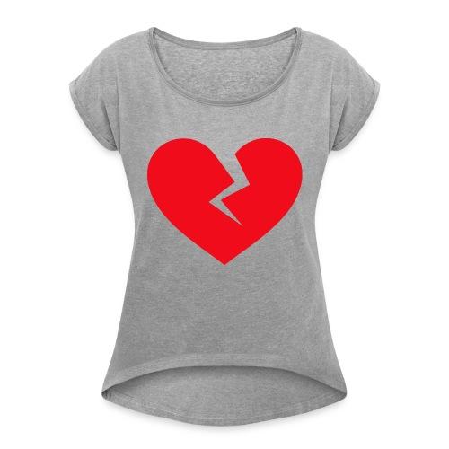 Broken Heart - Women's Roll Cuff T-Shirt