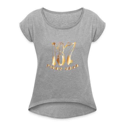 187 Fight Gear Gold Logo Sports Gear - Women's Roll Cuff T-Shirt