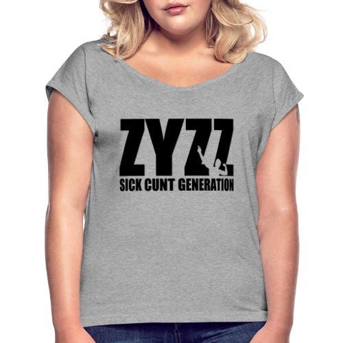 Zyzz Sickkunt Generation - Women's Roll Cuff T-Shirt