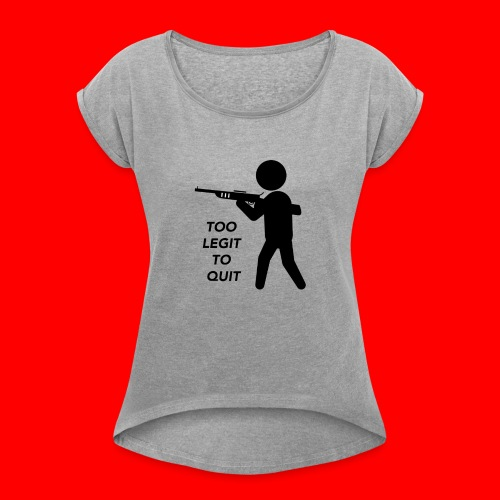 OxyGang: Too Legit To Quit Products - Women's Roll Cuff T-Shirt
