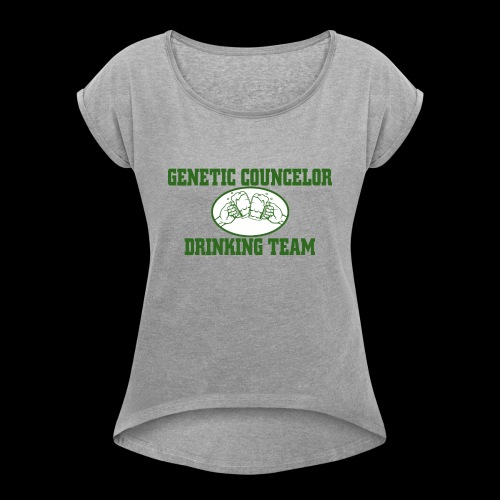 genetic counselor drinking team - Women's Roll Cuff T-Shirt