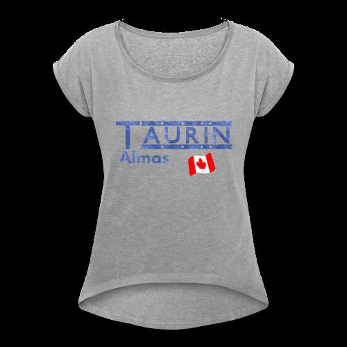 Canada Proud - Women's Roll Cuff T-Shirt
