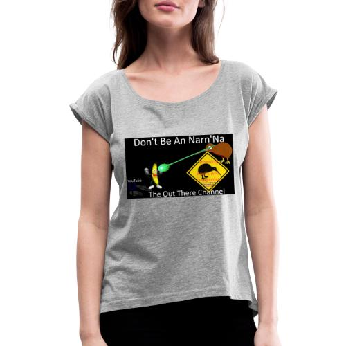 NarnNa1Tshirt - Women's Roll Cuff T-Shirt