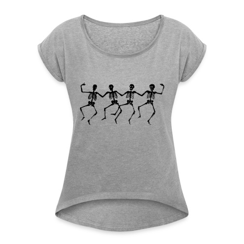 Dancing Skeletons - Women's Roll Cuff T-Shirt