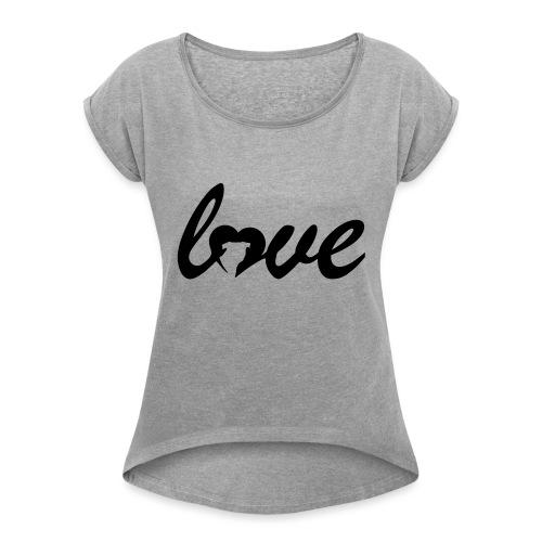 Dog Love - Women's Roll Cuff T-Shirt