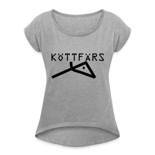 Köttfärs Black - Women's Roll Cuff T-Shirt