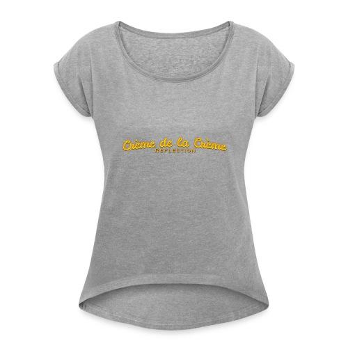 cr--me_de_la_cr--me_logo - Women's Roll Cuff T-Shirt