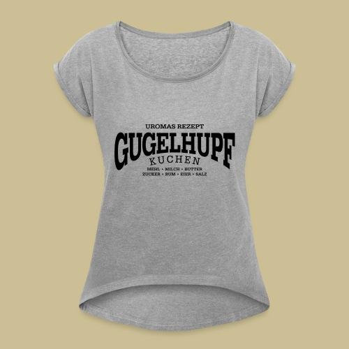 Gugelhupf (black) - Women's Roll Cuff T-Shirt