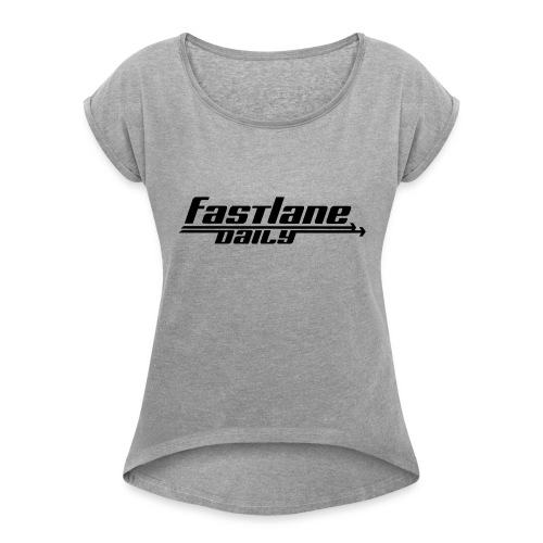 Fast Lane Daily logo - Women's Roll Cuff T-Shirt
