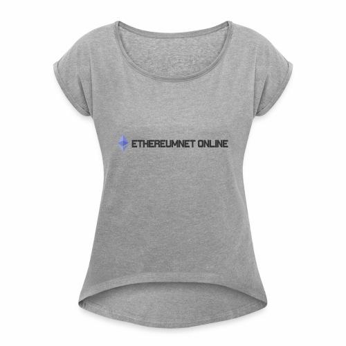 Ethereum Online light darkpng - Women's Roll Cuff T-Shirt