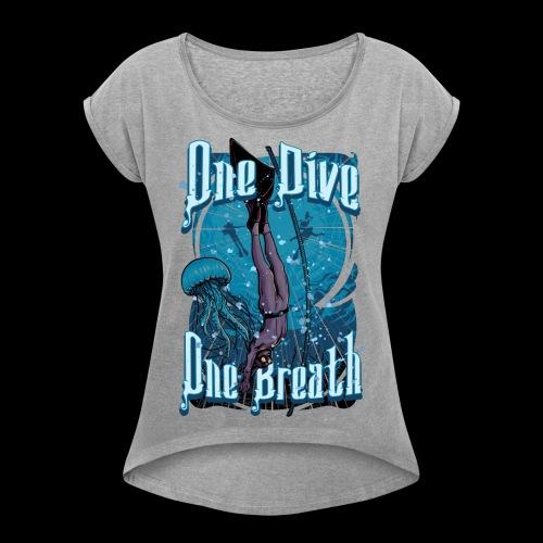 One Dive One Breath Freediving - Women's Roll Cuff T-Shirt