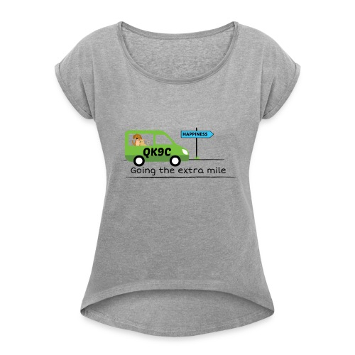 Going the extra mile - Women's Roll Cuff T-Shirt