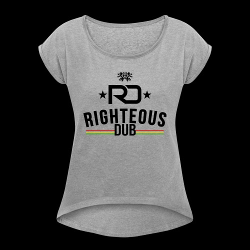 Righteous Dub Logo - Women's Roll Cuff T-Shirt