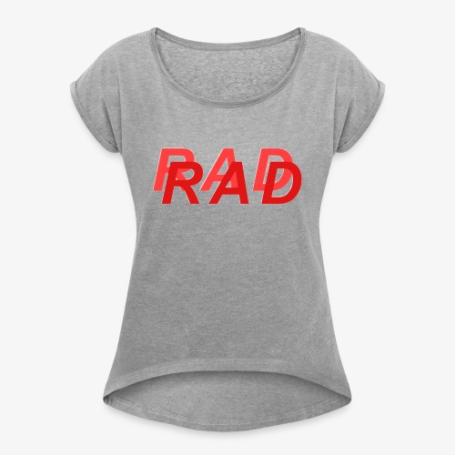 RAD IN RED - Women's Roll Cuff T-Shirt