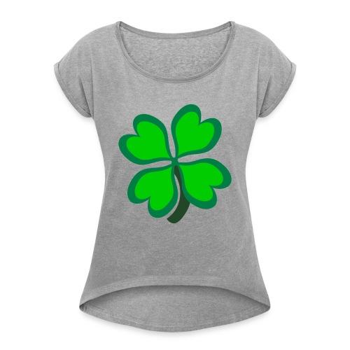 4 leaf clover - Women's Roll Cuff T-Shirt
