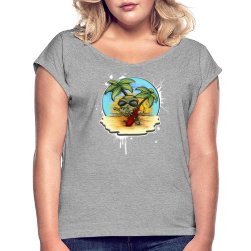 let's have a safe surf home - Women's Roll Cuff T-Shirt