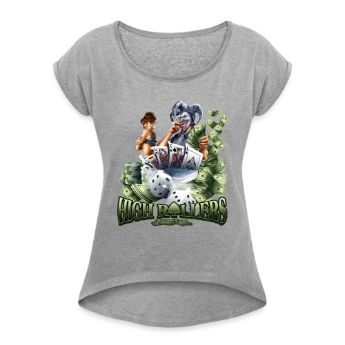 High Roller by RollinLow - Women's Roll Cuff T-Shirt
