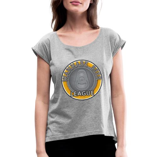 Logo Wannabe Beer League - Women's Roll Cuff T-Shirt