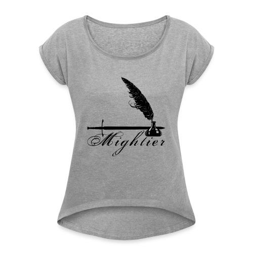 mightier - Women's Roll Cuff T-Shirt