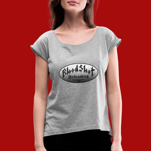 BloodShot Logo Black/White - Women's Roll Cuff T-Shirt