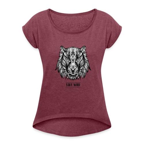 Stay Wild - Women's Roll Cuff T-Shirt