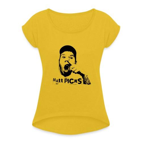 Matt Picks Shirt - Women's Roll Cuff T-Shirt