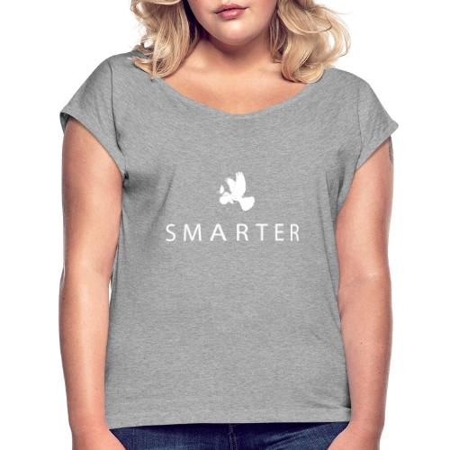 Smarter - Women's Roll Cuff T-Shirt