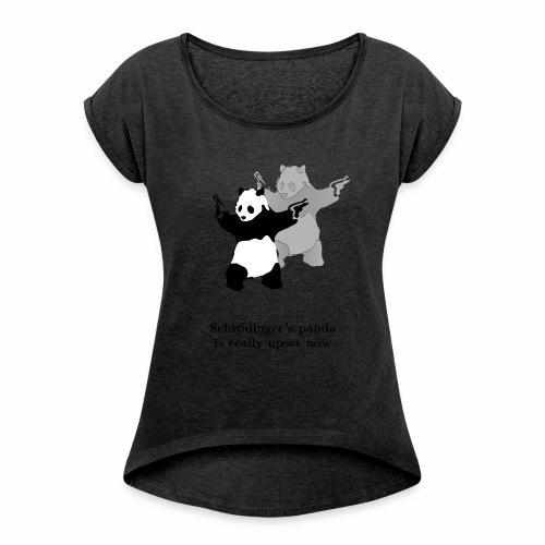 Schrödinger's panda is really upset now - Women's Roll Cuff T-Shirt