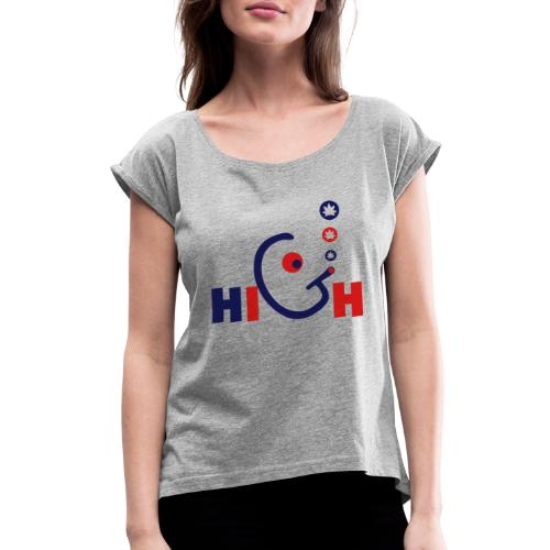 High - Women's Roll Cuff T-Shirt