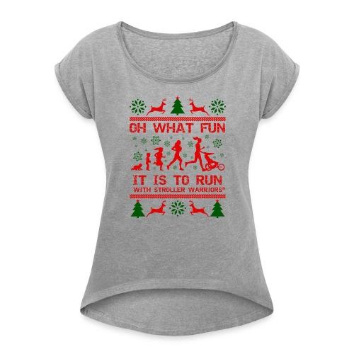 Oh What Fun - Women's Roll Cuff T-Shirt