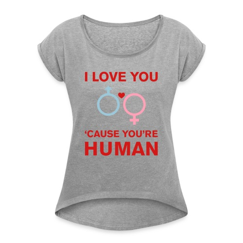 Loving Humans 2 - Women's Roll Cuff T-Shirt