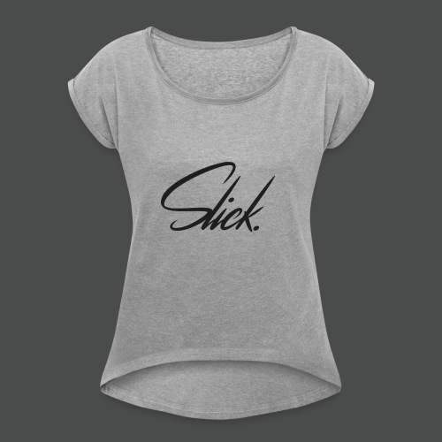 Slick Logo - Women's Roll Cuff T-Shirt