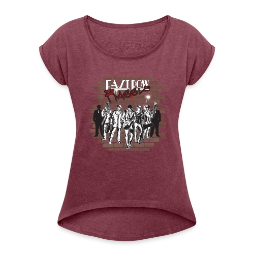 East Row Rabble - Women's Roll Cuff T-Shirt