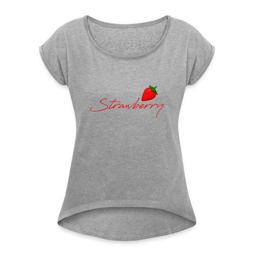 Strawberry Forever 1 - Women's Roll Cuff T-Shirt