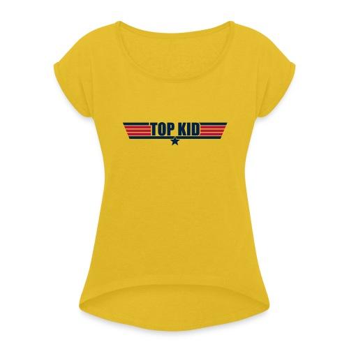 Top Kid - Women's Roll Cuff T-Shirt