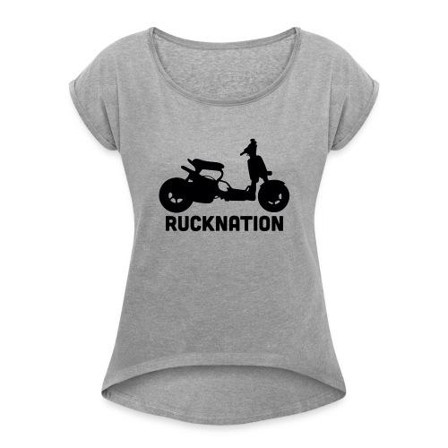 Ruckus rucknation - Women's Roll Cuff T-Shirt