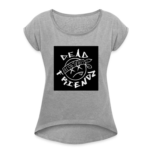 D.E.A.D FRIENDZ Records - Women's Roll Cuff T-Shirt