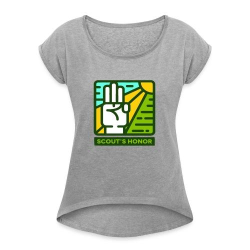 scouts honour - Women's Roll Cuff T-Shirt