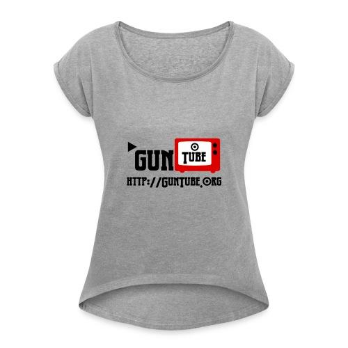 GunTube Shirt with URL - Women's Roll Cuff T-Shirt