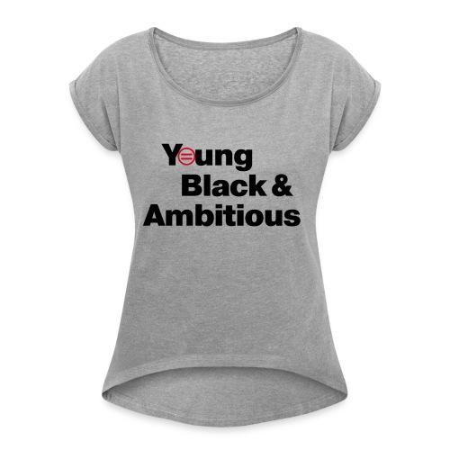YBA white and gray shirt - Women's Roll Cuff T-Shirt
