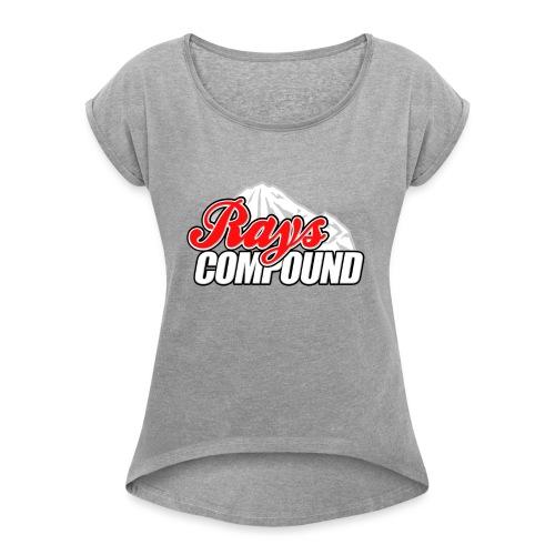 Rays Compound - Women's Roll Cuff T-Shirt