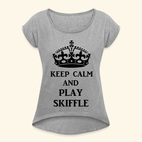 keep calm play skiffle bl - Women's Roll Cuff T-Shirt