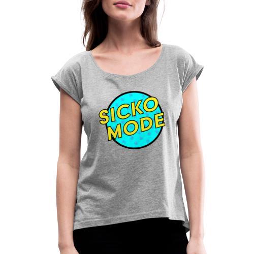 Sicko Mode - Women's Roll Cuff T-Shirt