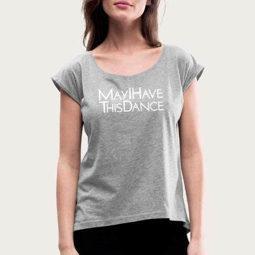 MAYI white logo - Women's Roll Cuff T-Shirt