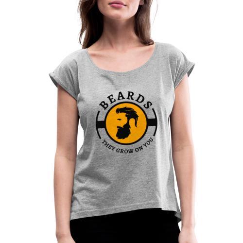Beards, they grow on you | Minimal Orange Design - Women's Roll Cuff T-Shirt