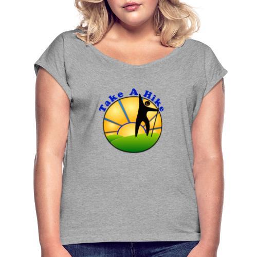 Take A Hike - Women's Roll Cuff T-Shirt