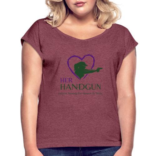 Official HerHandgun Logo with Slogan - Women's Roll Cuff T-Shirt