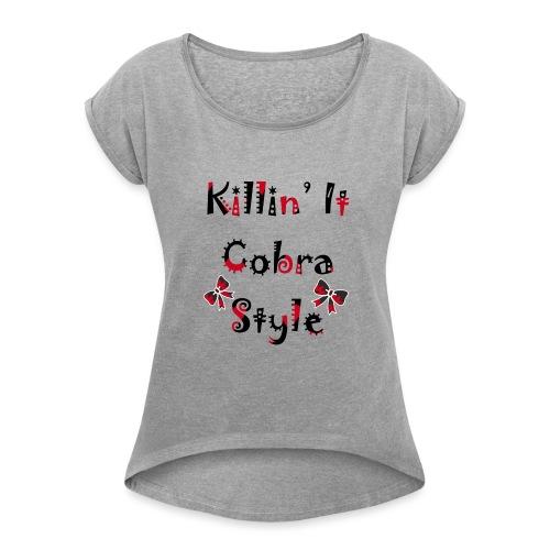 Killin' It Cobra - Women's Roll Cuff T-Shirt